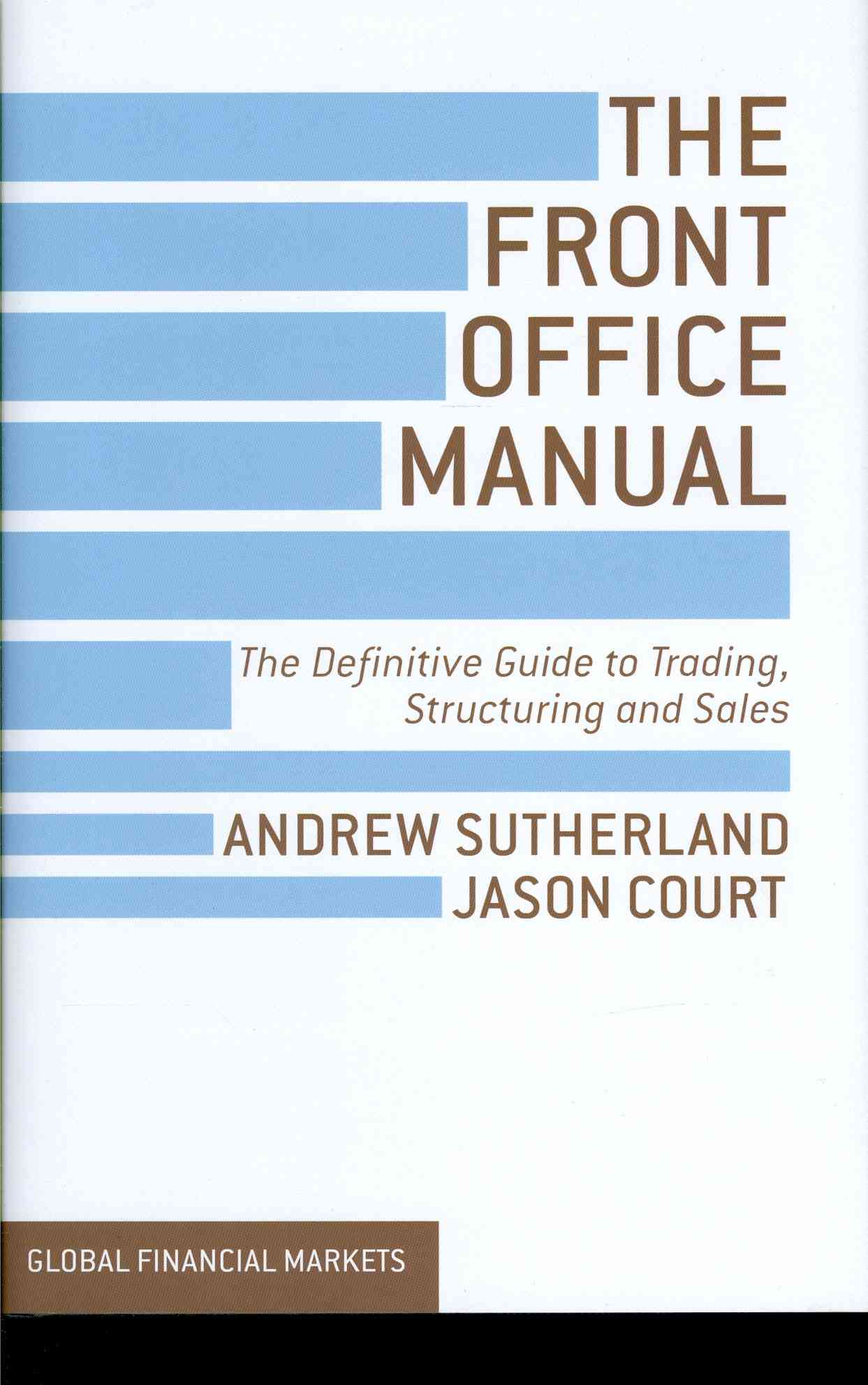 The Front Office Manual By Sutherland, Andrew/ Court, Jason
